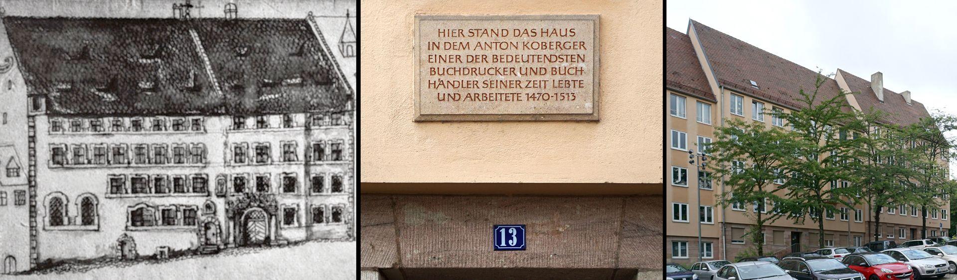 Studiolo des Anton Koberger Gegenüberstellung eines alten Stiches von Jan Boener und der heutigen Situation mit Gedächtnistafel